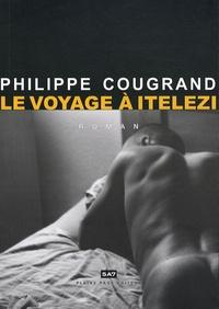 Philippe Cougrand - Le voyage à Itelezi.