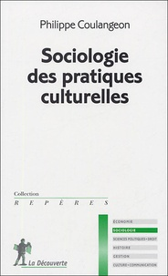 Philippe Coulangeon - Sociologie des pratiques culturelles.