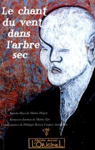 Philippe Coupey - Le chant du vent dans l'arbre sec - Sansho Doei et Komyozo Zanmai.