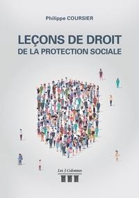 Philippe Coursier - Leçons de droit de la protection sociale.
