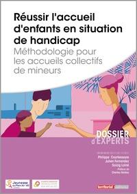 Philippe Courtesseyre et Julien Fernandez - Réussir l'accueil d'enfants en situation de handicap - Méthodologie pour les accueils collectifs de mineurs.