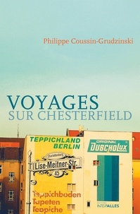 Philippe Coussin-Grudzinski - Voyages sur Chesterfield.
