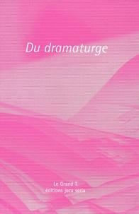 Philippe Coutant - Du dramaturge.