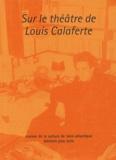 Philippe Coutant et Daniel Lemahieu - Sur le théâtre de Louis Calaferte.