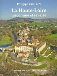 Philippe Coutin - La Haute-Loire méconnue et révélée.