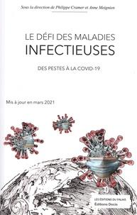Philippe Cramer et Anne Meignien - Le défi des maladies infectieuses - Des pestes à la covid-19.