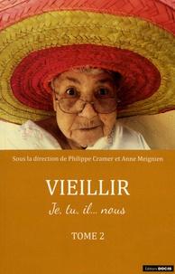 Philippe Cramer et Anne Meignien - Vieillir - Je, tu, il... nous Tome 2.