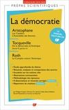 Philippe Crignon et Florence Fix - La démocratie - Aristophane, Les Cavaliers ; L'Assemblée des femmes ; Tocqueville, De la démocratie en Amérique (tome II, partie IV) ; Roth, Le Complot contre l'Amérique.