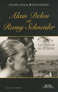 Philippe Crocq et Jean Mareska - Alain Delon et Romy Schneider - Les fiancés de l'éternel.