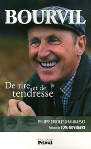 Philippe Crocq et Jean Mareska - Bourvil - De rire et de tendresse.
