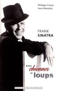 Philippe Crocq et Jean Mareska - Frank Sinatra - Entre chiennes et loups.