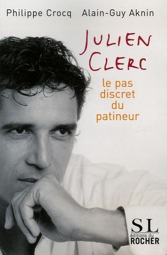 Philippe Crocq et Alain-Guy Aknin - Julien Clerc - Le pas discret du patineur.
