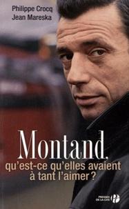 Philippe Crocq et Jean Mareska - Montand - Qu'est-ce qu'elles avaient à tant l'aimer ?.