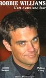 Philippe Crocq et Laurent Ducastel - Robbie Williams - L'art d'être une star.
