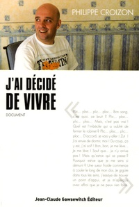 Philippe Croizon - J'ai décidé de vivre.