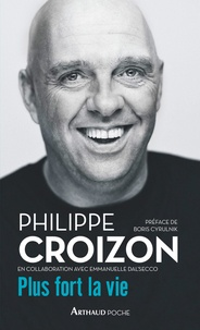 Philippe Croizon - Plus fort la vie.