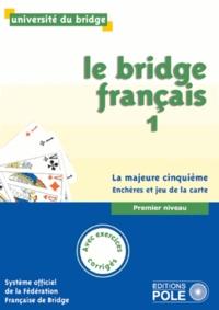 Philippe Cronier - Le bridge français - Tome 1, premier niveau, la majeure cinquième, enchères et jeu de la carte.