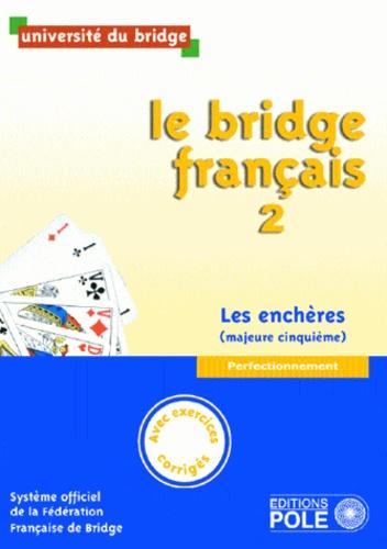 Philippe Cronier - Le bridge français - Tome 2, perfectionnement, les enchères (majeure cinquième).