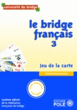 Philippe Cronier - Le bridge français - Tome 3, perfectionnement, jeu de la carte.