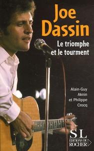 Philippe Croq et Alain-Guy Aknin - Joe Dassin - Le triomphe et le tourment.