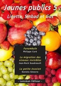 Philippe Curé et Jean-Rock Gaudreault - Jeunes publics - Tome 5, Linette, Sinbad et Gus.