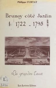Philippe Curtat et Jean Gautier - Brunoy côté jardin, 1722-1795 - Les grandes eaux.