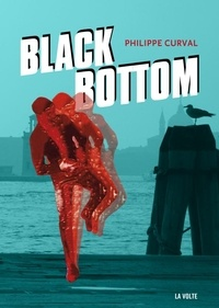Philippe Curval - Black bottom.