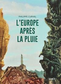 Philippe Curval - L'Europe sous la pluie.