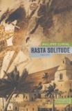 Philippe Curval - Rasta solitude.
