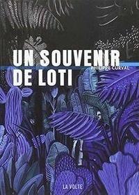 Philippe Curval - Un souvenir de Loti.