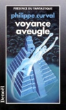 Philippe Curval - Voyance aveugle.