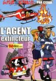Philippe Cyfar - Sapeur et sans reproche  : L'agent extincteur.