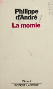 Philippe d'André et Michel-Claude Jalard - La momie.