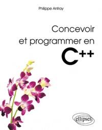 Philippe d' Anfray - Concevoir et programmer en C++ - Les bases pour la modélisation et la réalisation des applications scientifiuqes.