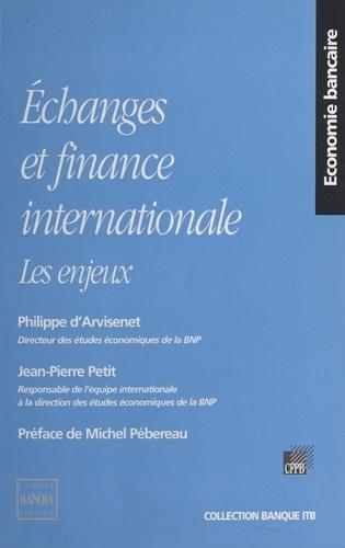 ECHANGES ET FINANCE INTERNATIONALE. Les enjeux
