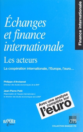 ECHANGES ET FINANCE INTERNATIONALE. Les acteurs, La coopération internationale, L'Europe, L'euro