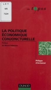 Philippe d' Arvisenet - La politique économique conjoncturelle.