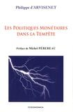 Philippe d' Arvisenet - Les politiques monétaires dans la tempête.