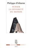 Philippe d' Iribarne - Penser la diversité du monde.