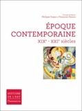 Philippe Dagen et Françoise Hamon - Epoque Contemporaine XIXe - XXIe siècle.
