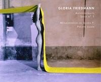 Philippe Dagen - Gloria Friedmann - Autoportraits série N° 1 & Selbst.