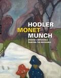 Philippe Dagen - Hodler, Monet, Munch - Peindre l'impossible.