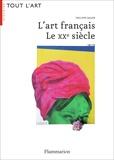 Philippe Dagen - L'art français - Le XXe siècle.