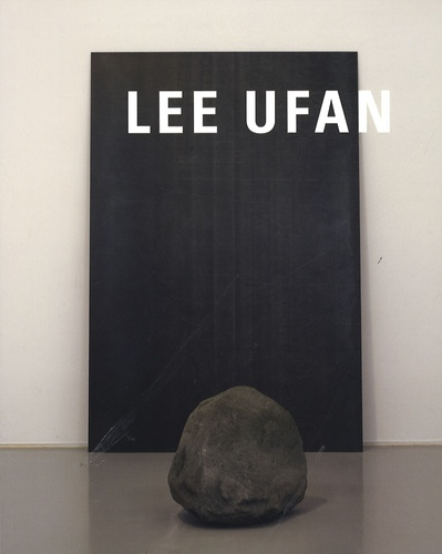 Philippe Dagen et Pierre-Yves Desaive - Lee Ufan.