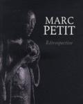 Philippe Dagen - Marc Petit - Rétrospective.