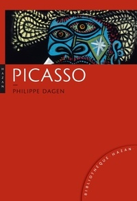 Philippe Dagen - Picasso.
