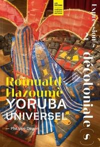 Philippe Dagen - Romuald Hazoumè - Yoruba universel.