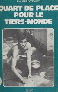 Philippe Dagonet - Quart de place pour le tiers monde.