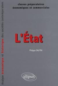 Philippe Dalpra - L'Etat - Analyse économique et historique des sociétés contemporaines.