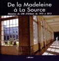 Philippe Damie et Serge Grouard - De la Madeleine à La Source - Mémoires du CHR d'Orléans de 1975 à 2015.